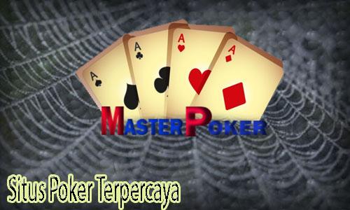 Situs Poker Terpercaya & Terupdate Masa Kini Waktunya